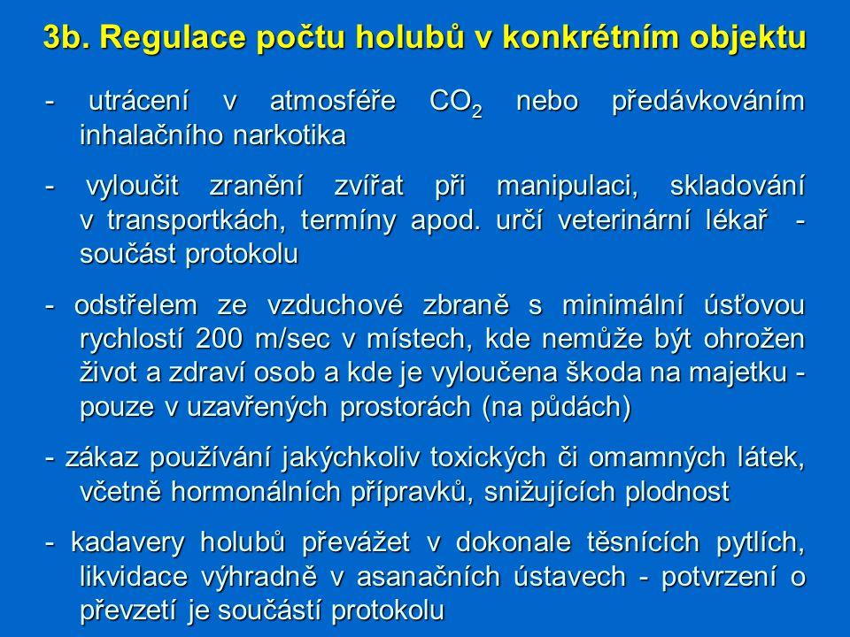 - utrácení v atmosféře CO 2 nebo předávkováním inhalačního narkotika - utrácení v atmosféře CO 2 nebo předávkováním inhalačního narkotika - vyloučit z