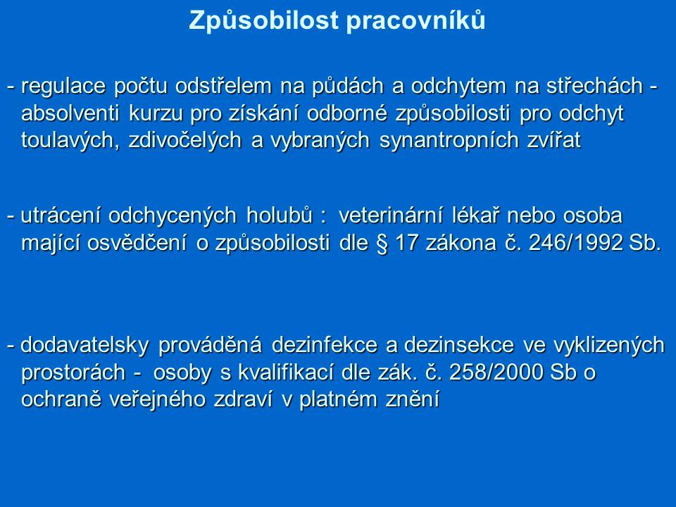 Způsobilost pracovníků - dodavatelsky prováděná dezinfekce a dezinsekce ve vyklizených prostorách - osoby s kvalifikací dle zák. č. 258/2000 Sb o ochr