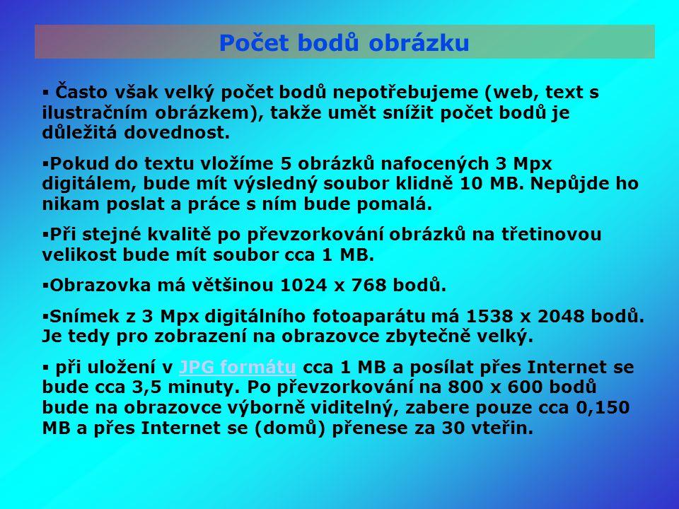 Počet bodů obrázku  Často však velký počet bodů nepotřebujeme (web, text s ilustračním obrázkem), takže umět snížit počet bodů je důležitá dovednost.