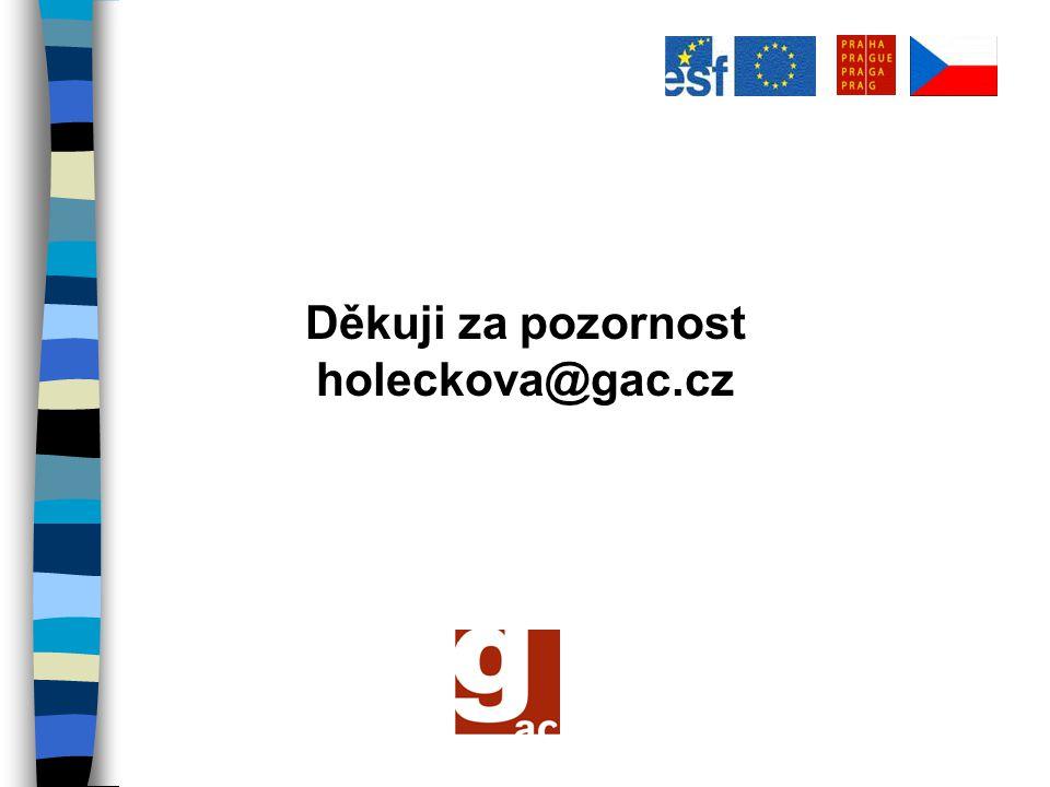Děkuji za pozornost holeckova@gac.cz
