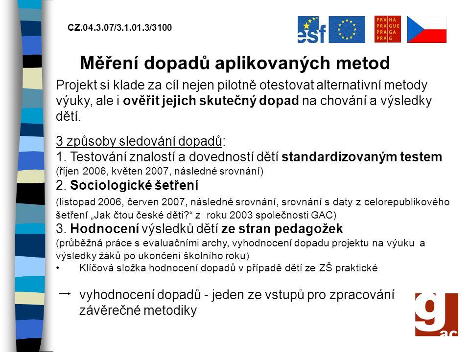 CZ.04.3.07/3.1.01.3/3100 Měření dopadů aplikovaných metod Projekt si klade za cíl nejen pilotně otestovat alternativní metody výuky, ale i ověřit jeji