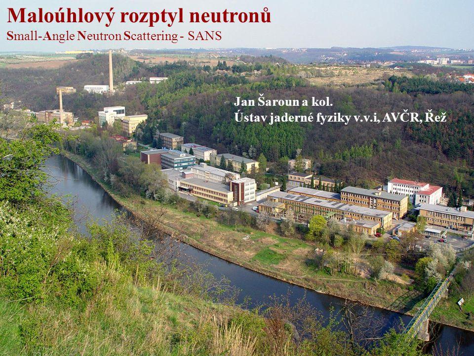SANS - teorie a experimentální metody1 Maloúhlový rozptyl neutronů Small-Angle Neutron Scattering - SANS Jan Šaroun a kol. Ústav jaderné fyziky v.v.i,