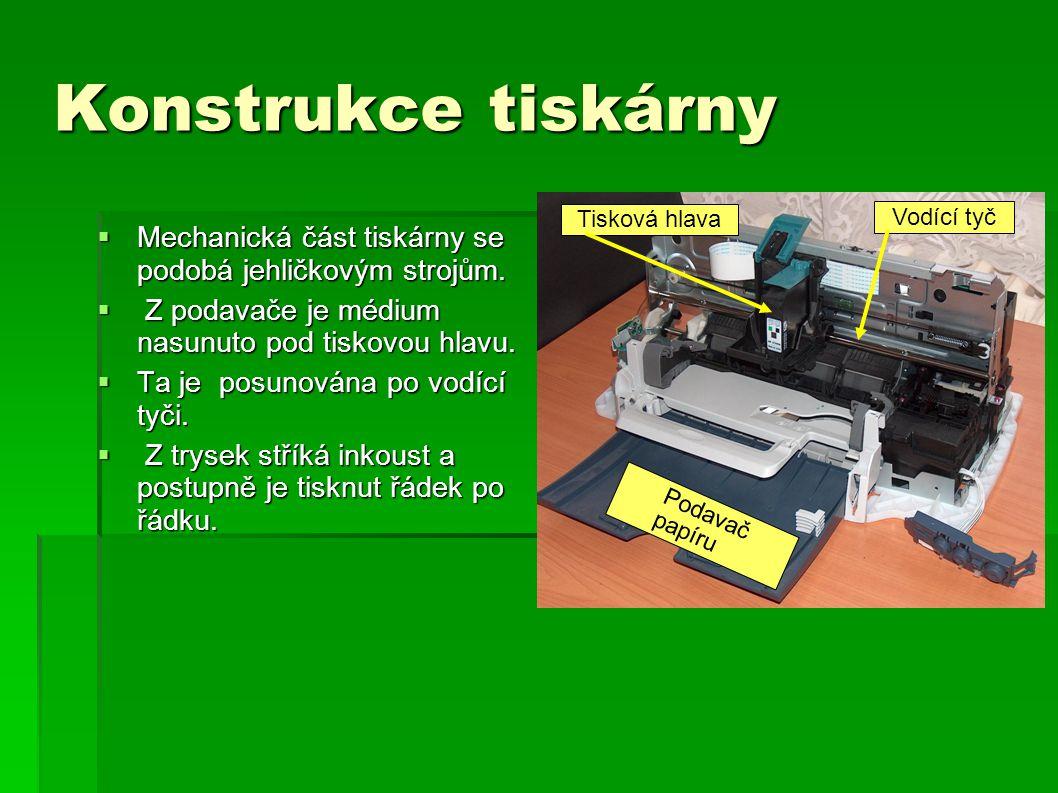 Konstrukce tiskárny  Mechanická část tiskárny se podobá jehličkovým strojům.  Z podavače je médium nasunuto pod tiskovou hlavu.  Ta je posunována p