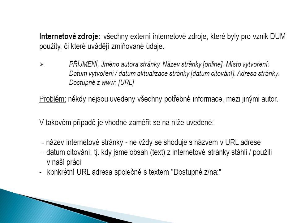 Internetové zdroje: všechny externí internetové zdroje, které byly pro vznik DUM použity, či které uvádějí zmiňované údaje.