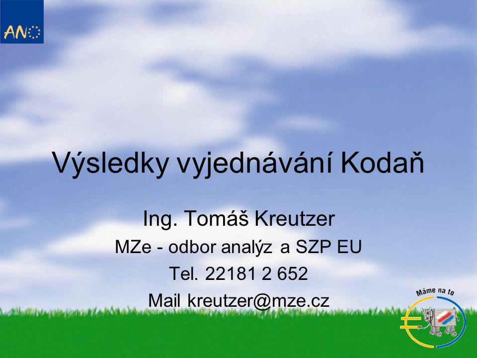 Výsledky vyjednávání Kodaň Ing.Tomáš Kreutzer MZe - odbor analýz a SZP EU Tel.
