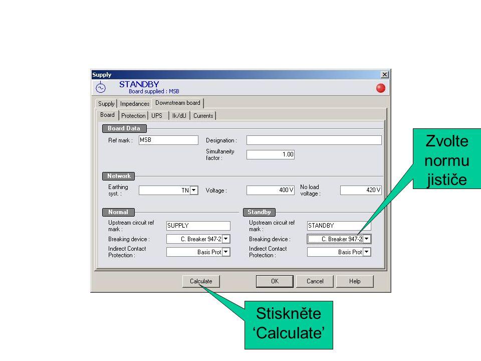 Zvolte normu jističe Stiskněte 'Calculate'