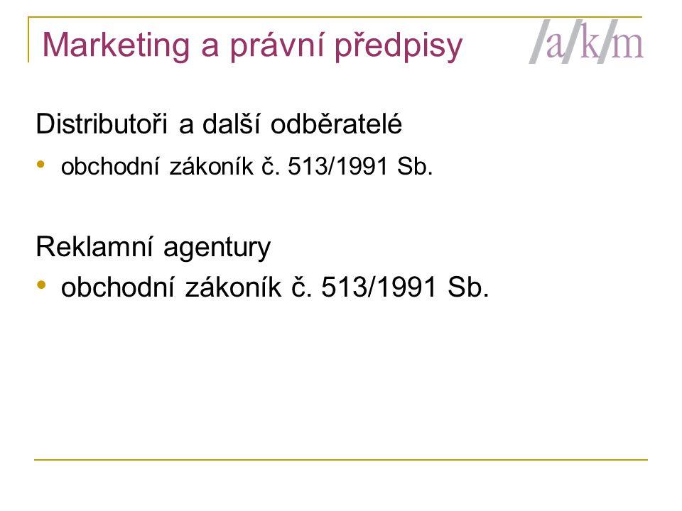 Marketing a právní předpisy Distributoři a další odběratelé • obchodní zákoník č.