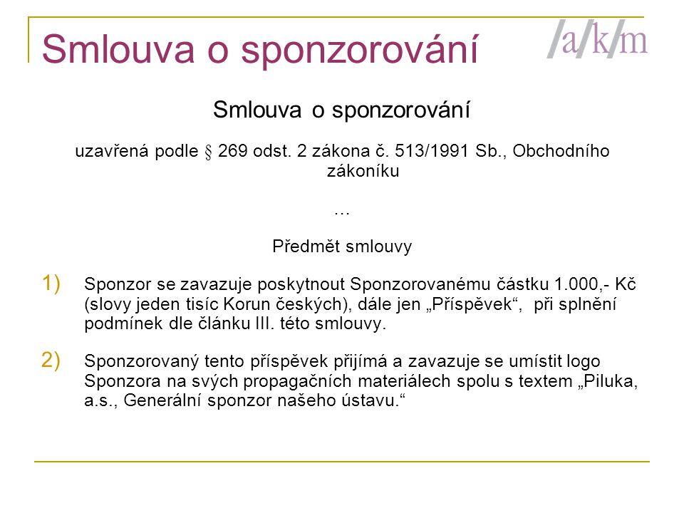 Smlouva o sponzorování uzavřená podle § 269 odst.2 zákona č.
