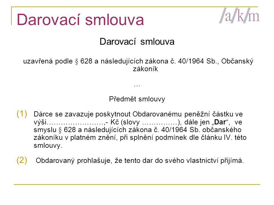 Darovací smlouva uzavřená podle § 628 a následujících zákona č.