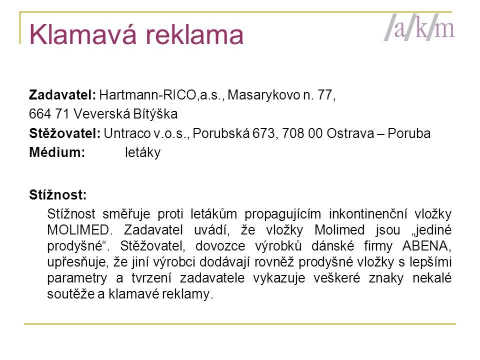 Klamavá reklama Zadavatel: Hartmann-RICO,a.s., Masarykovo n.