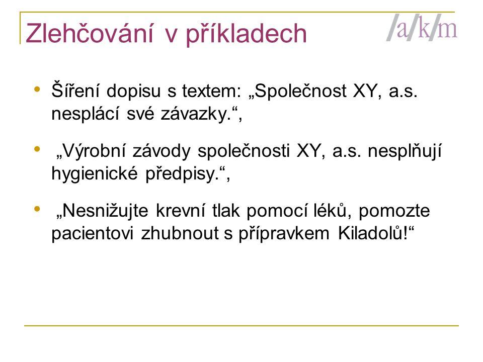 """Zlehčování v příkladech • Šíření dopisu s textem: """"Společnost XY, a.s."""