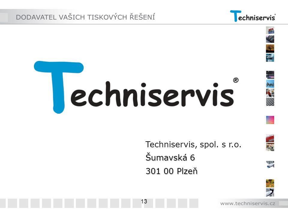 13 Techniservis, spol. s r.o. Šumavská 6 301 00 Plzeň