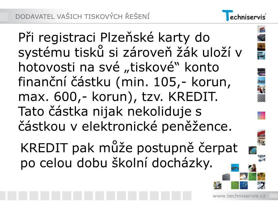 """Při registraci Plzeňské karty do systému tisků si zároveň žák uloží v hotovosti na své """"tiskové"""" konto finanční částku (min. 105,- korun, max. 600,- k"""