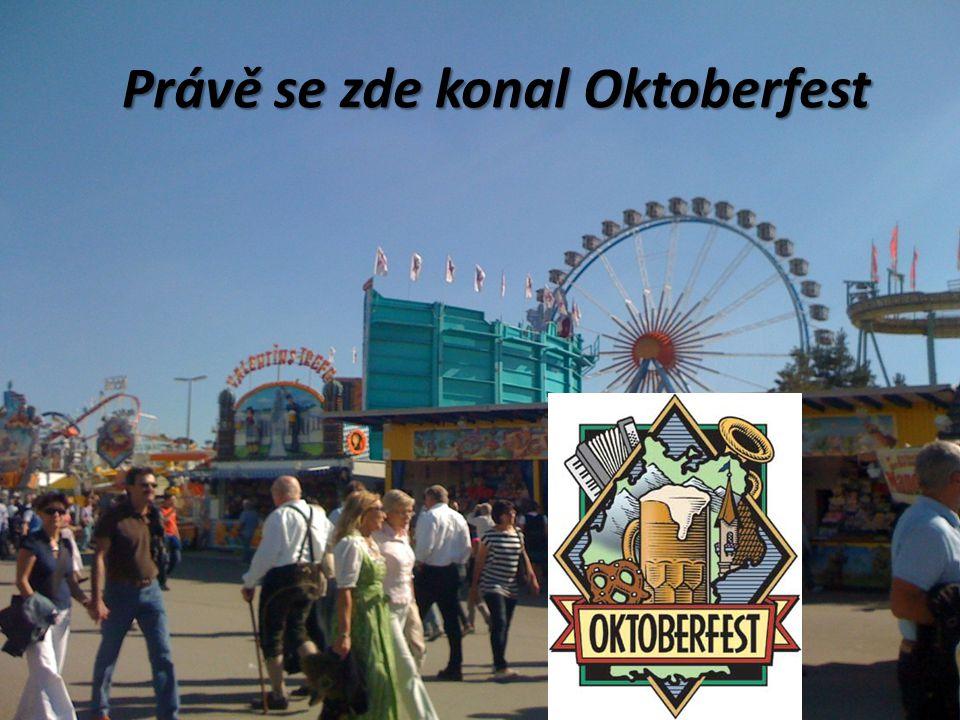Právě se zde konal Oktoberfest