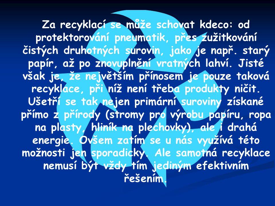 Za recyklací se může schovat kdeco: od protektorování pneumatik, přes zužitkování čistých druhotných surovin, jako je např. starý papír, až po znovupl