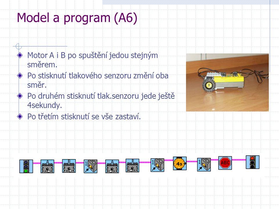 Model a program (A6) Motor A i B po spuštění jedou stejným směrem. Po stisknutí tlakového senzoru změní oba směr. Po druhém stisknutí tlak.senzoru jed