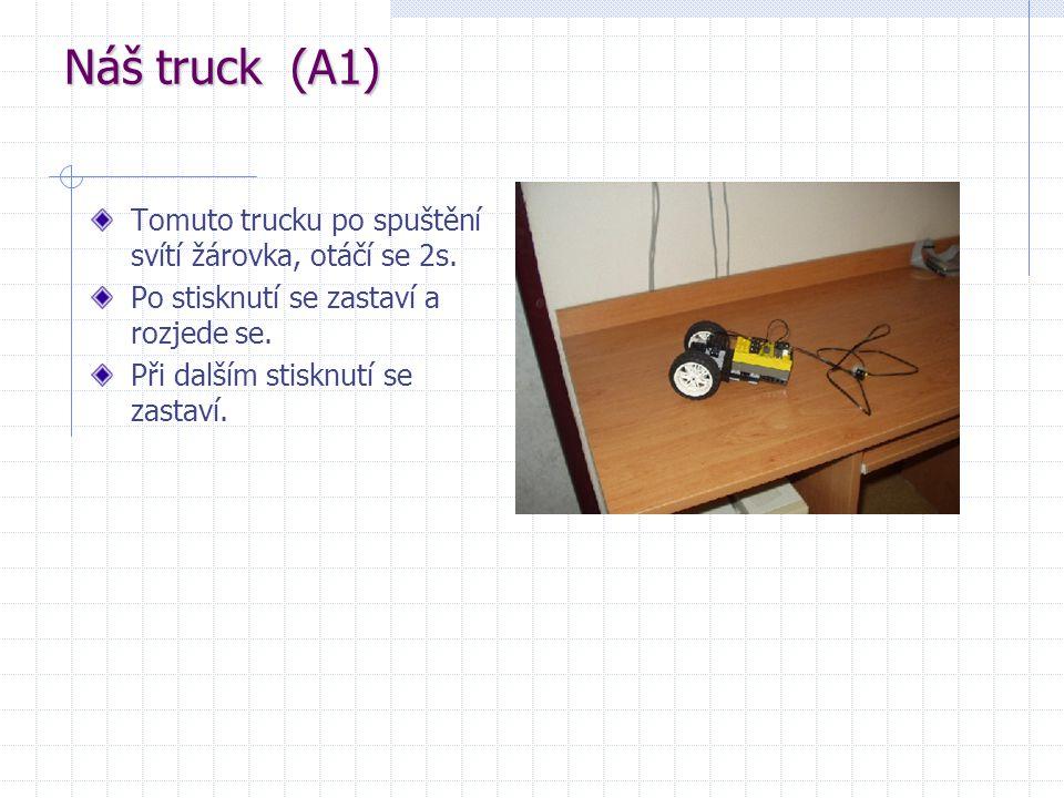 Popis programu (A1) Motor na A jede jedním směrem, zatímco druhý motor se otáčí na druhou stranu (autíčko se otáčí) a při tom svítí žárovka.