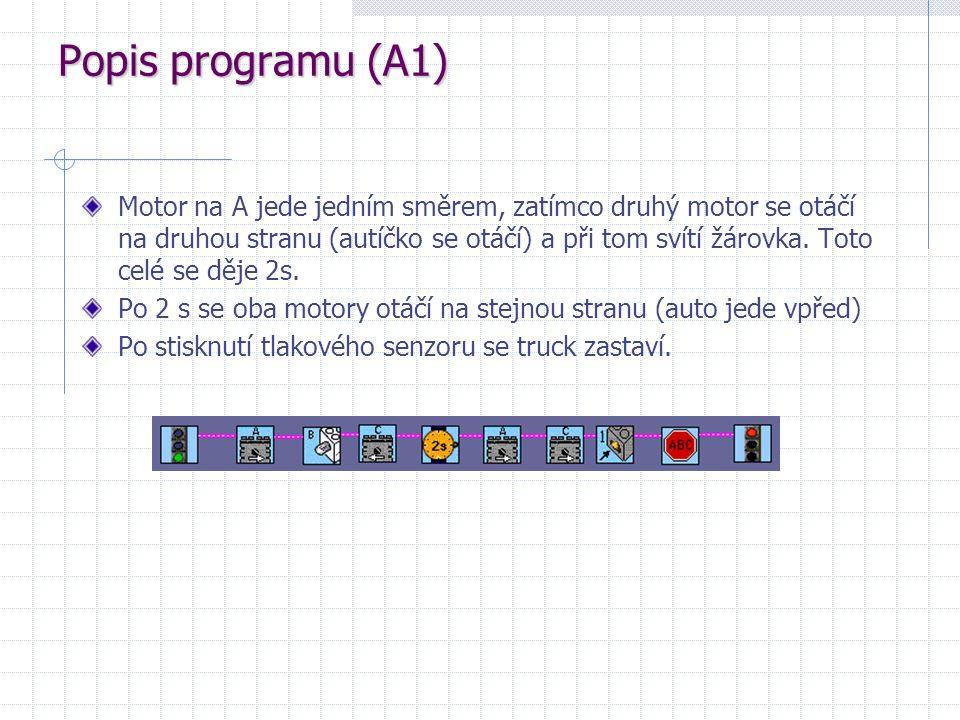 Popis programu (A1) Motor na A jede jedním směrem, zatímco druhý motor se otáčí na druhou stranu (autíčko se otáčí) a při tom svítí žárovka. Toto celé