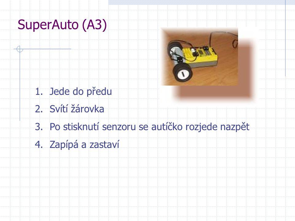 SuperAuto (A3) 1.Jede do předu 2.Svítí žárovka 3.Po stisknutí senzoru se autíčko rozjede nazpět 4.Zapípá a zastaví