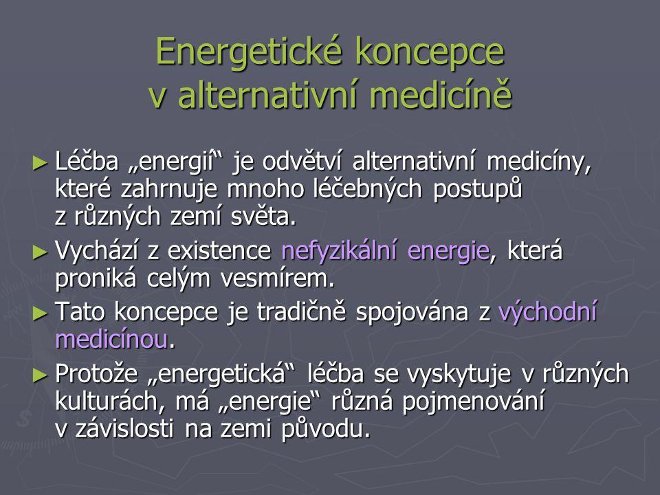 """Energetické koncepce v alternativní medicíně ► Léčba """"energií je odvětví alternativní medicíny, které zahrnuje mnoho léčebných postupů z různých zemí světa."""