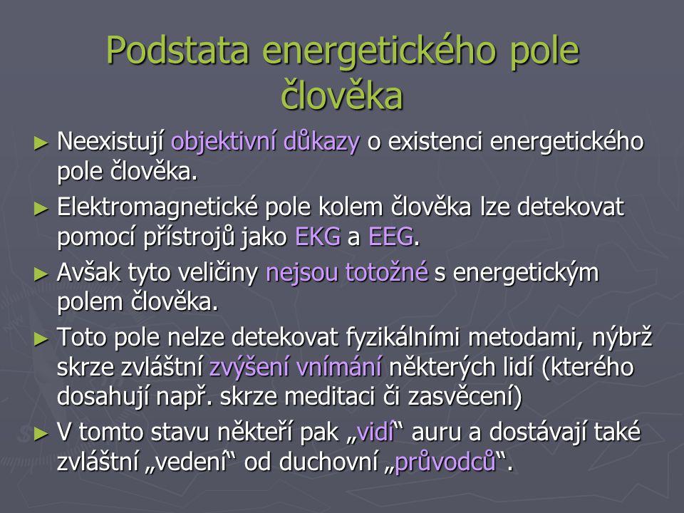 Podstata energetického pole člověka ► Neexistují objektivní důkazy o existenci energetického pole člověka.