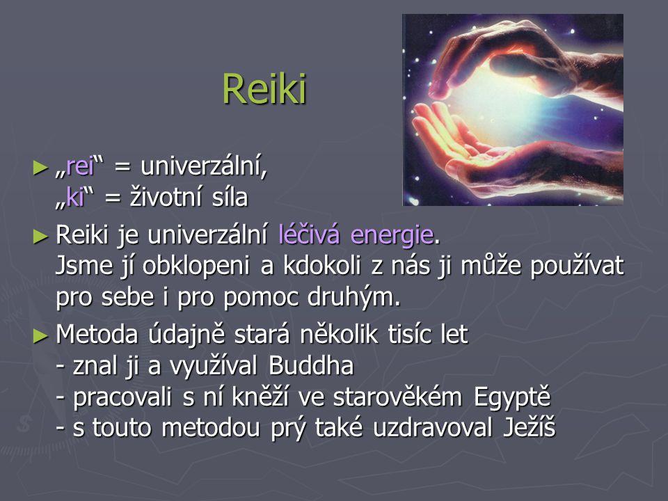 """Reiki ► """"rei = univerzální, """"ki = životní síla ► Reiki je univerzální léčivá energie."""