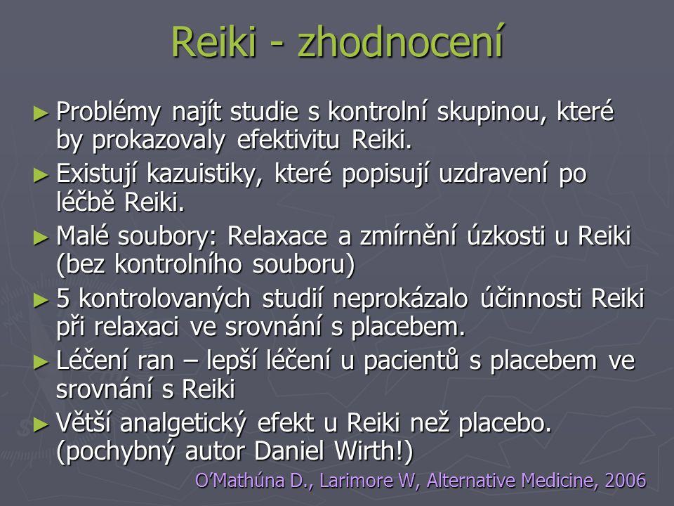 Reiki - zhodnocení ► Problémy najít studie s kontrolní skupinou, které by prokazovaly efektivitu Reiki.