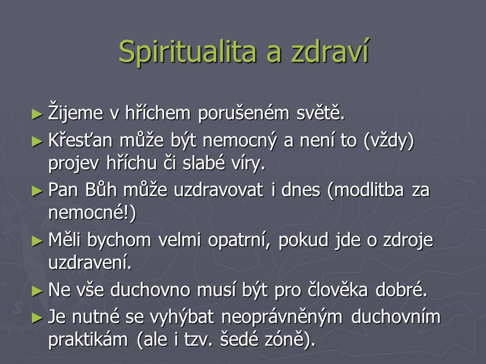 Spiritualita a zdraví ► Žijeme v hříchem porušeném světě.