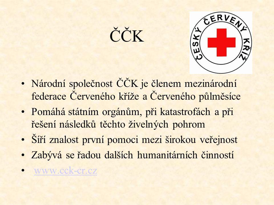 ČČK •Národní společnost ČČK je členem mezinárodní federace Červeného kříže a Červeného půlměsíce •Pomáhá státním orgánům, při katastrofách a při řešen