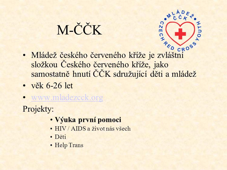 M-ČČK •Mládež českého červeného kříže je zvláštní složkou Českého červeného kříže, jako samostatně hnutí ČČK sdružující děti a mládež •věk 6-26 let •w
