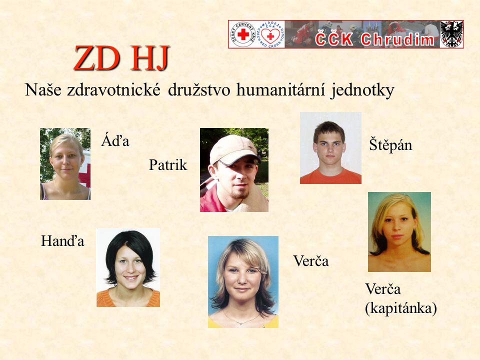 ZD HJ ZD HJ Naše zdravotnické družstvo humanitární jednotky Áďa Hanďa Patrik Verča Štěpán Verča (kapitánka)