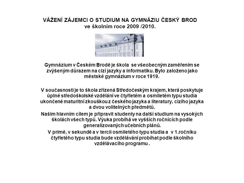 VÁŽENÍ ZÁJEMCI O STUDIUM NA GYMNÁZIU ČESKÝ BROD ve školním roce 2009 /2010.
