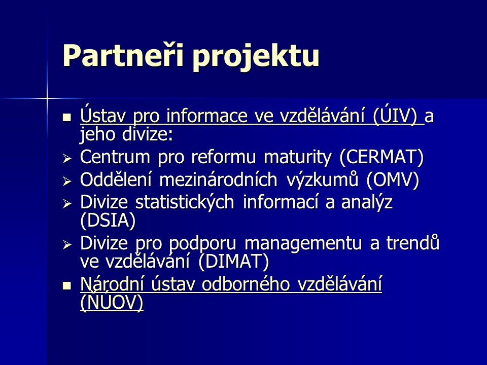 Partneři projektu  Ústav pro informace ve vzdělávání (ÚIV) a jeho divize: Ústav pro informace ve vzdělávání (ÚIV) Ústav pro informace ve vzdělávání (