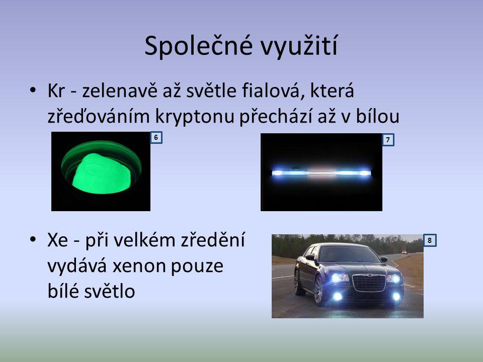Společné využití • Kr - zelenavě až světle fialová, která zřeďováním kryptonu přechází až v bílou • Xe - při velkém zředění vydává xenon pouze bílé sv