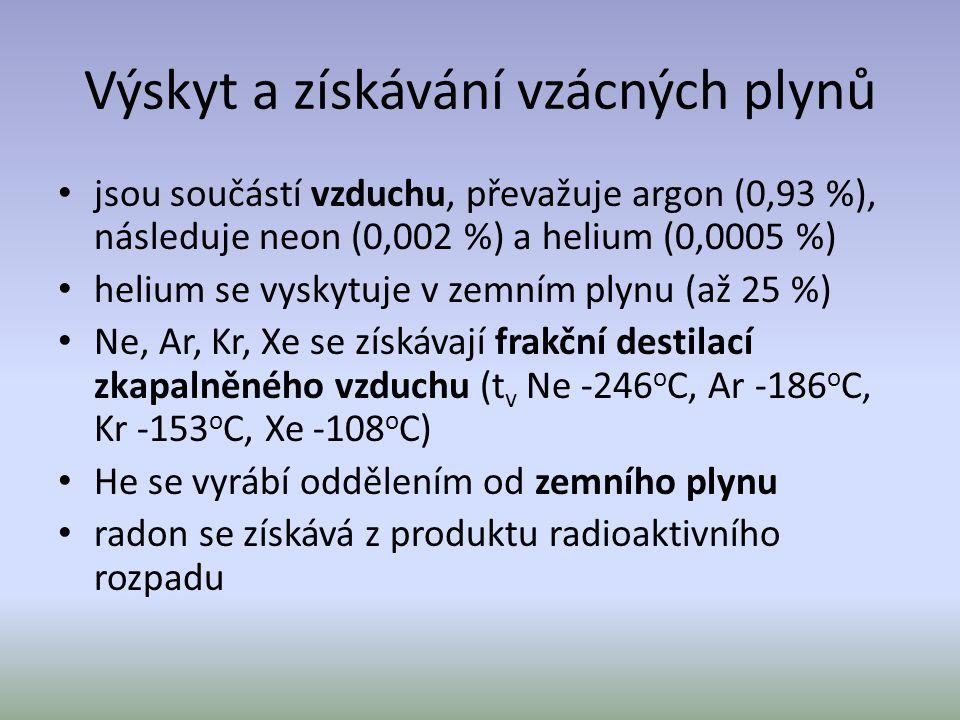 Výskyt a získávání vzácných plynů • jsou součástí vzduchu, převažuje argon (0,93 %), následuje neon (0,002 %) a helium (0,0005 %) • helium se vyskytuj