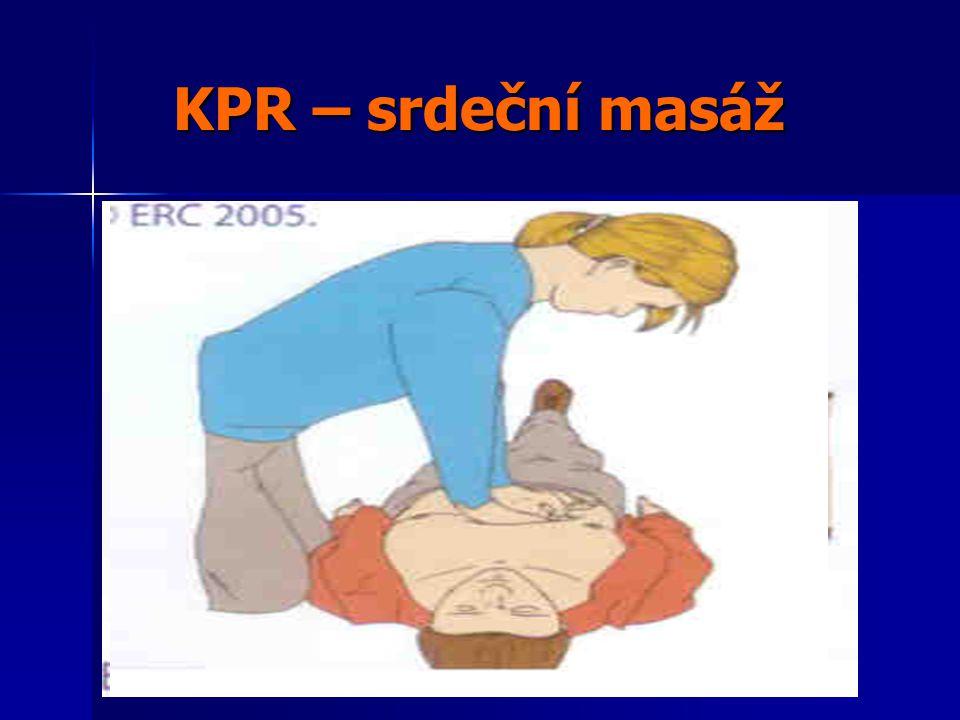 KPR – srdeční masáž KPR – srdeční masáž Jak.Jak.