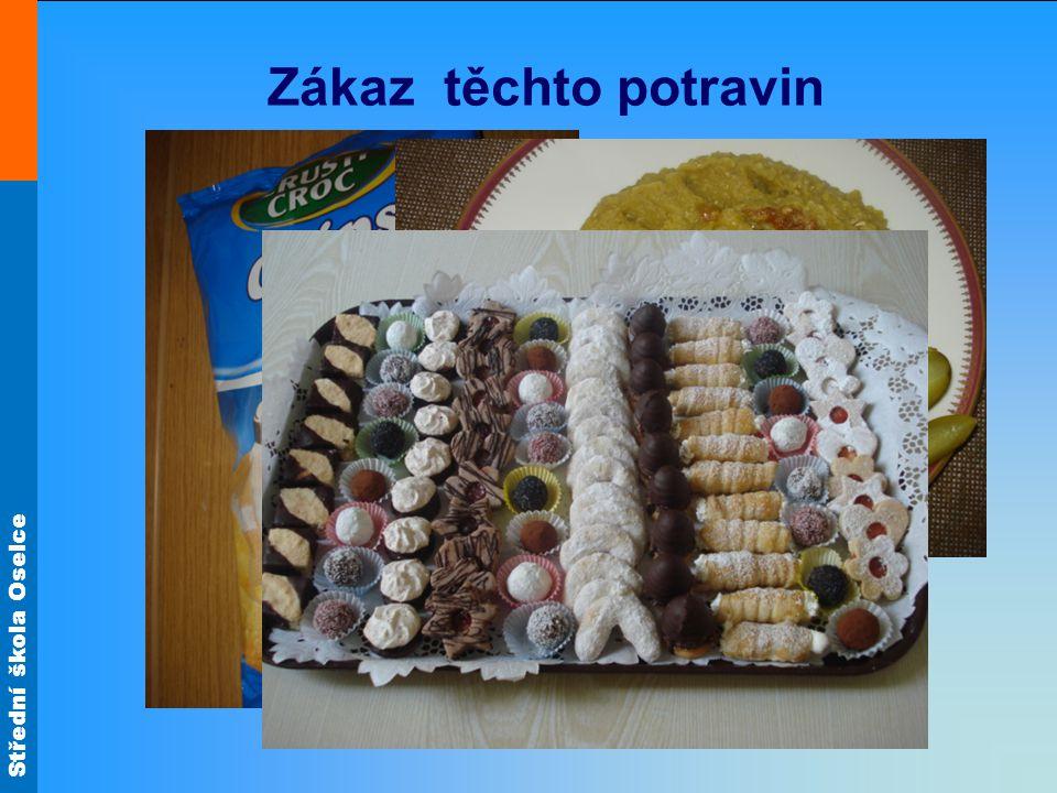 Střední škola Oselce Zákaz těchto potravin