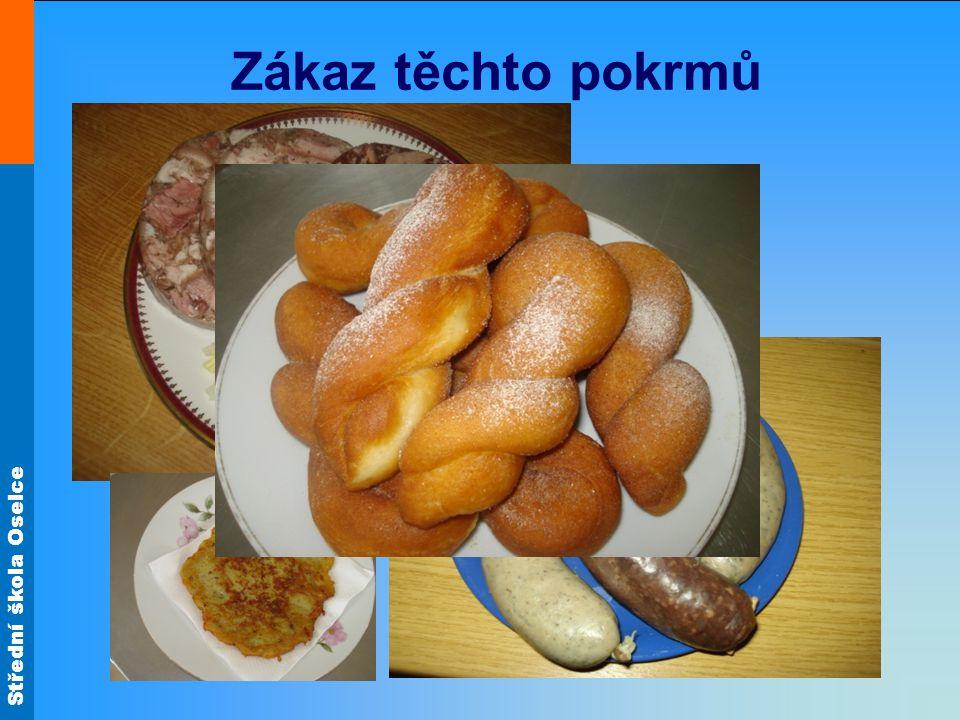 Střední škola Oselce Zákaz těchto pokrmů