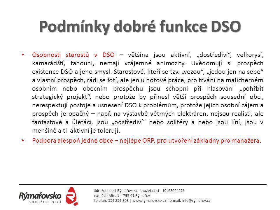 """Podmínky dobré funkce DSO • Osobnosti starostů v DSO – většina jsou aktivní, """"dostřediví"""", velkorysí, kamarádští, tahouni, nemají vzájemné animozity."""