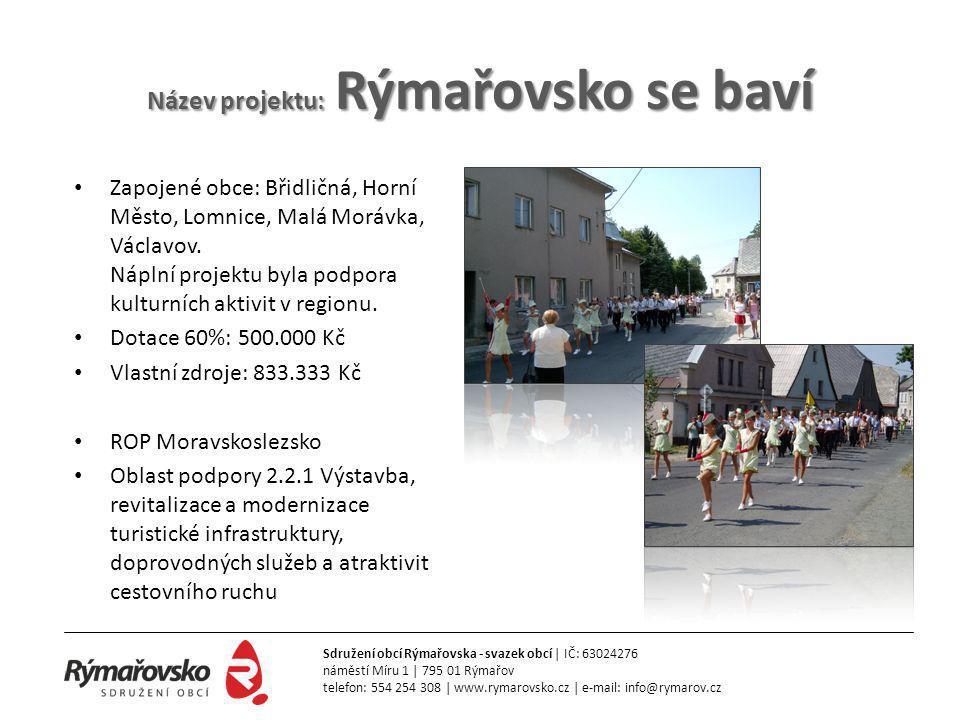 Název projektu: Rýmařovsko se baví • Zapojené obce: Břidličná, Horní Město, Lomnice, Malá Morávka, Václavov. Náplní projektu byla podpora kulturních a