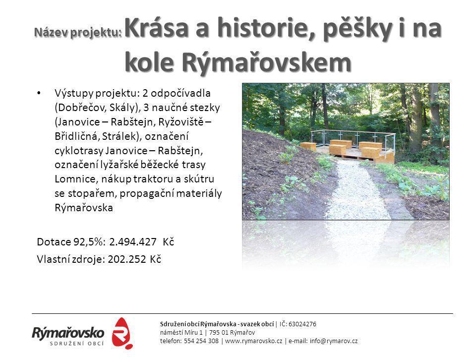 Název projektu: Krása a historie, pěšky i na kole Rýmařovskem • Výstupy projektu: 2 odpočívadla (Dobřečov, Skály), 3 naučné stezky (Janovice – Rabštej