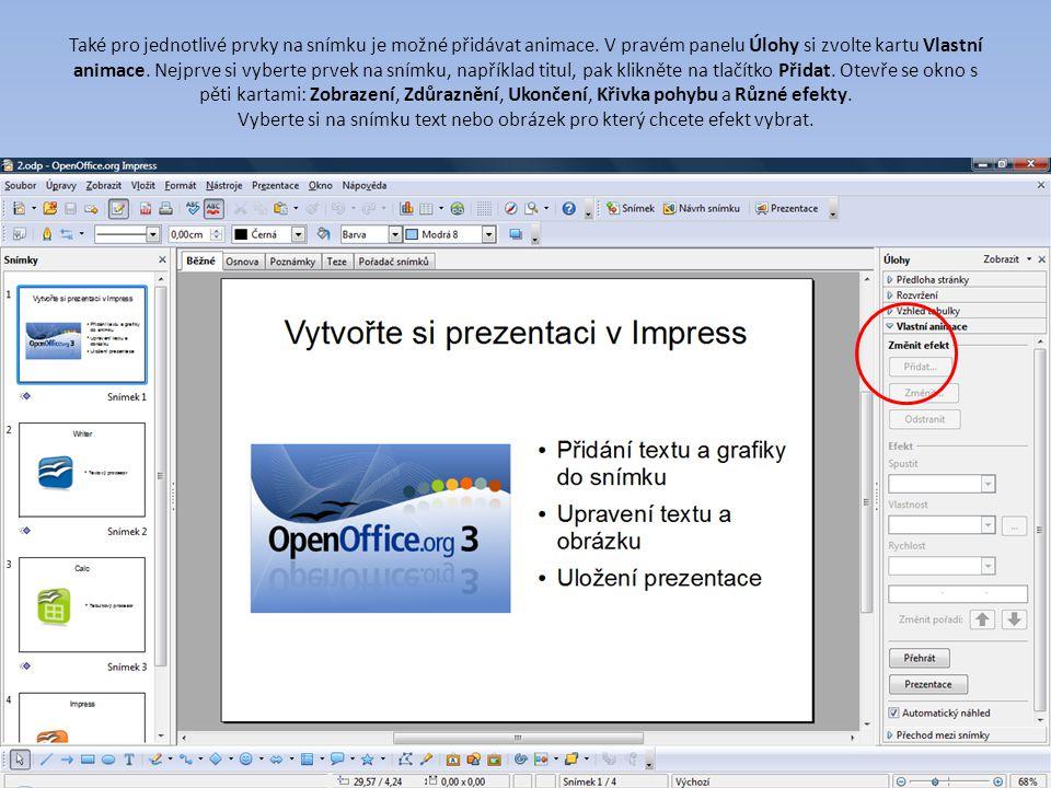 Efekty z karty Zobrazení se uplatní při zobrazení snímku.