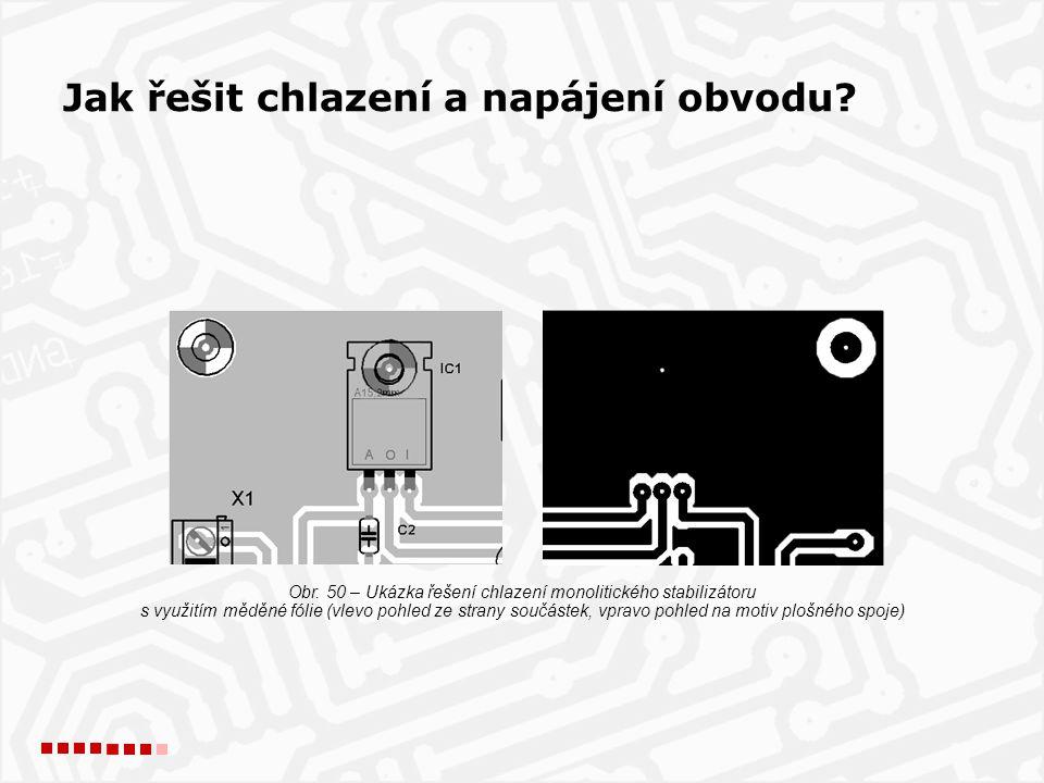 Obr. 50 – Ukázka řešení chlazení monolitického stabilizátoru s využitím měděné fólie (vlevo pohled ze strany součástek, vpravo pohled na motiv plošnéh