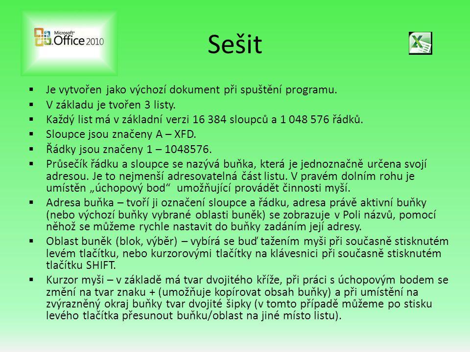Sešit  Je vytvořen jako výchozí dokument při spuštění programu.