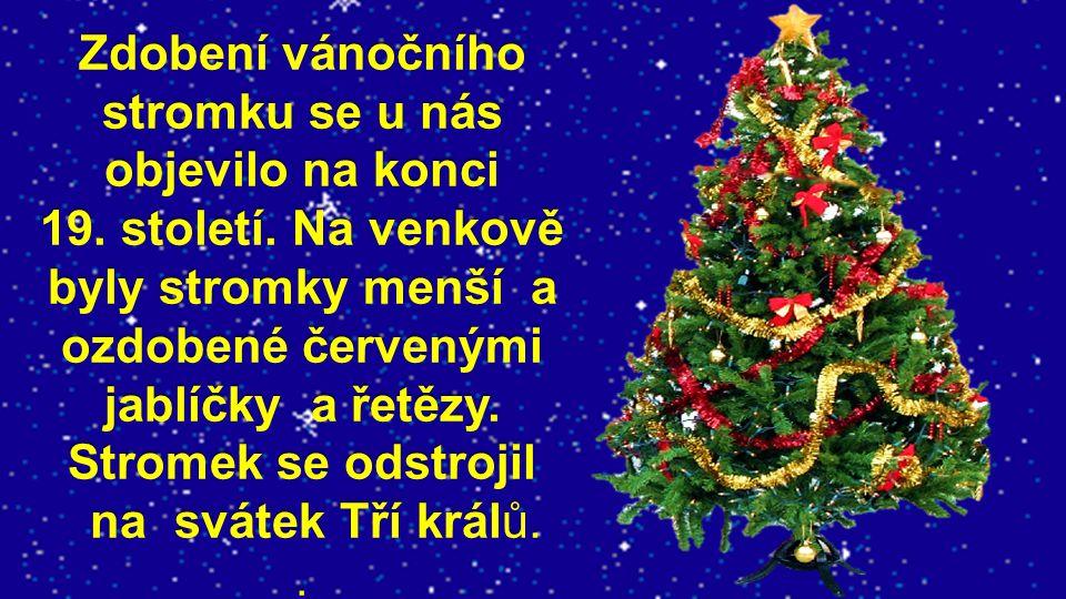 Zdobení vánočního stromku se u nás objevilo na konci 19.