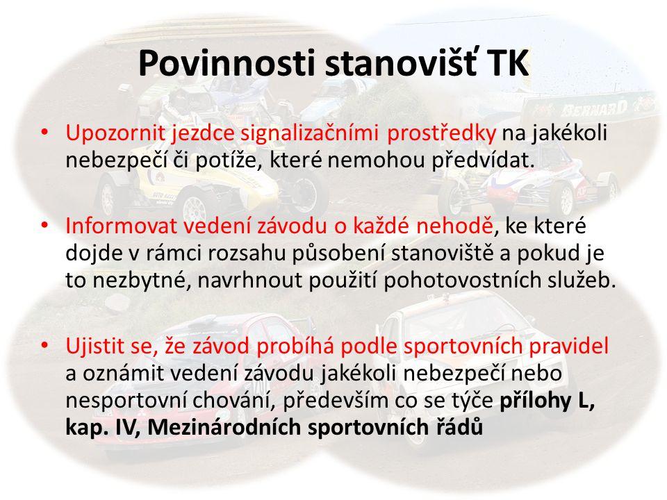 Povinnosti stanovišť TK • Upozornit jezdce signalizačními prostředky na jakékoli nebezpečí či potíže, které nemohou předvídat. • Informovat vedení záv