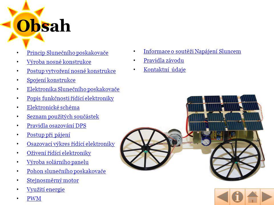 Princip Slunečního poskakovače Princip slunečního vozítka je velmi jednoduchý.