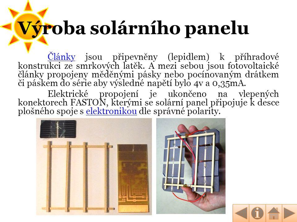 ČlánkyČlánky jsou připevněny (lepidlem) k příhradové konstrukci ze smrkových latěk. A mezi sebou jsou fotovoltaické články propojeny měděnými pásky ne