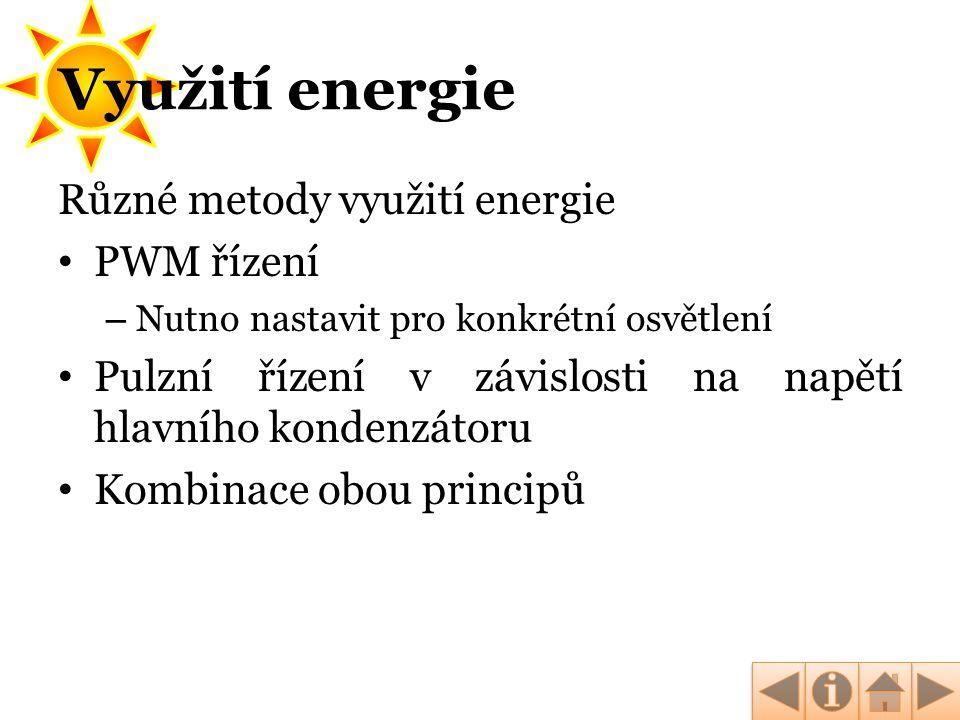 Využití energie Různé metody využití energie • PWM řízení – Nutno nastavit pro konkrétní osvětlení • Pulzní řízení v závislosti na napětí hlavního kon