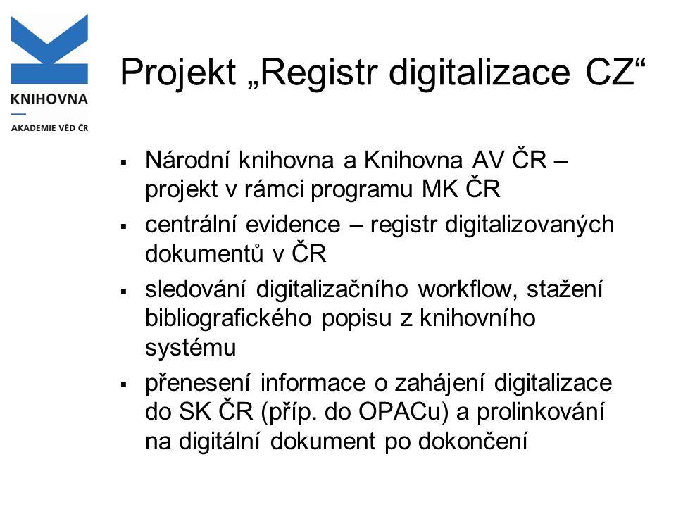 """Projekt """"Registr digitalizace CZ""""  Národní knihovna a Knihovna AV ČR – projekt v rámci programu MK ČR  centrální evidence – registr digitalizovaných"""